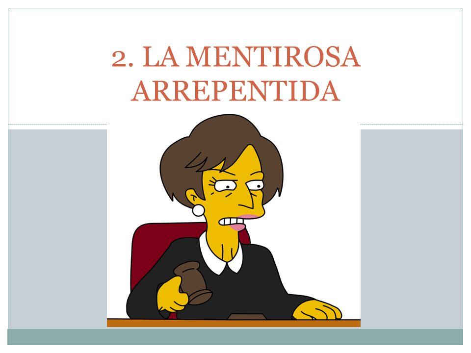 2. LA MENTIROSA ARREPENTIDA