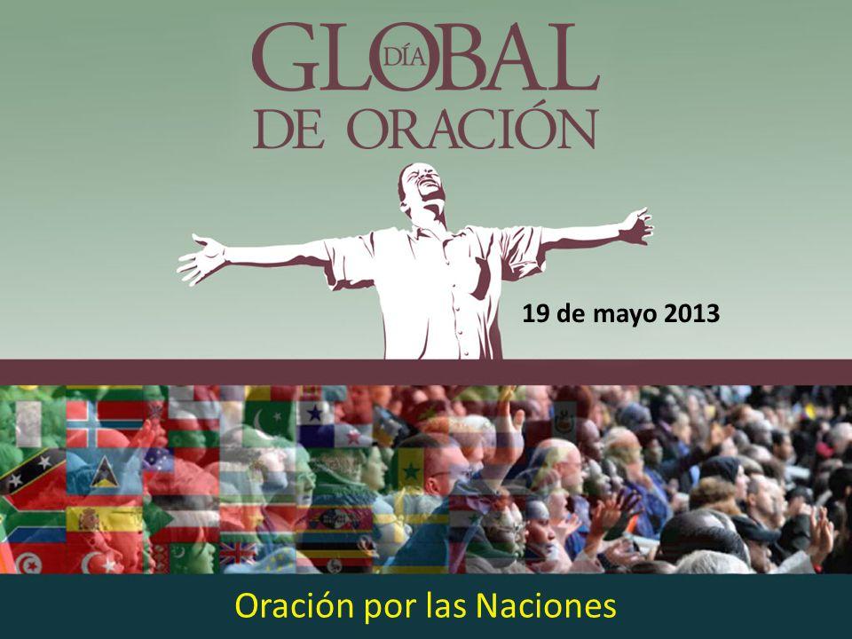 Oración por las Naciones 19 de mayo 2013