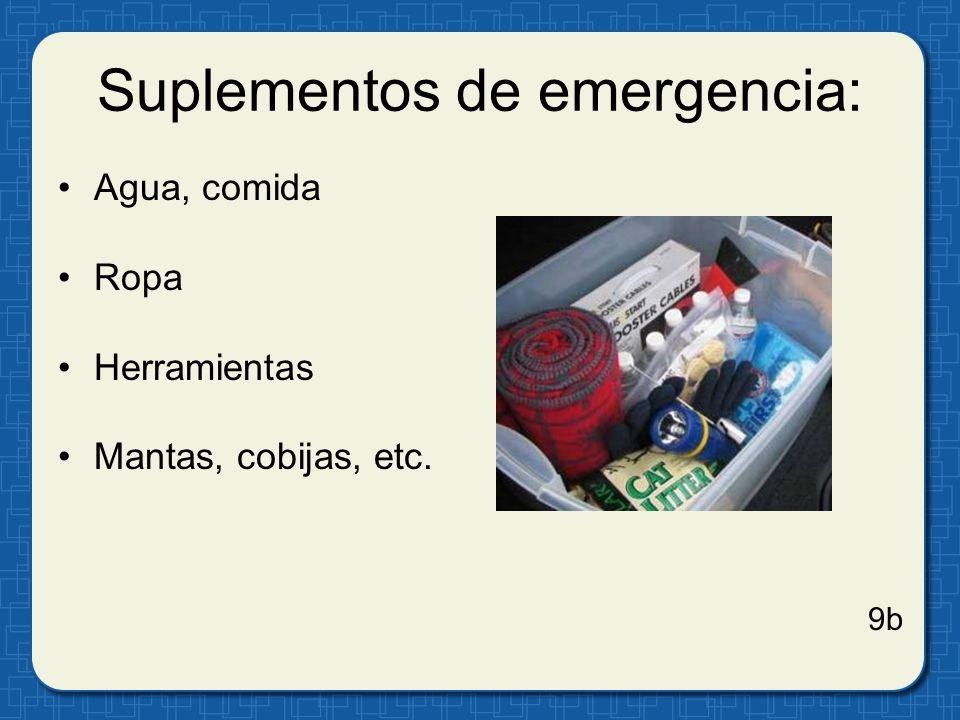 Suplementos de emergencia: Agua, comida Ropa Herramientas Mantas, cobijas, etc. 9b