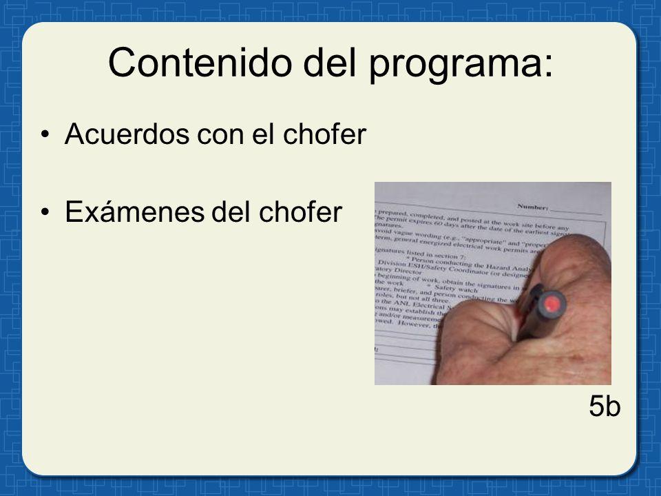 Contenido del programa: Acuerdos con el chofer Exámenes del chofer 5b