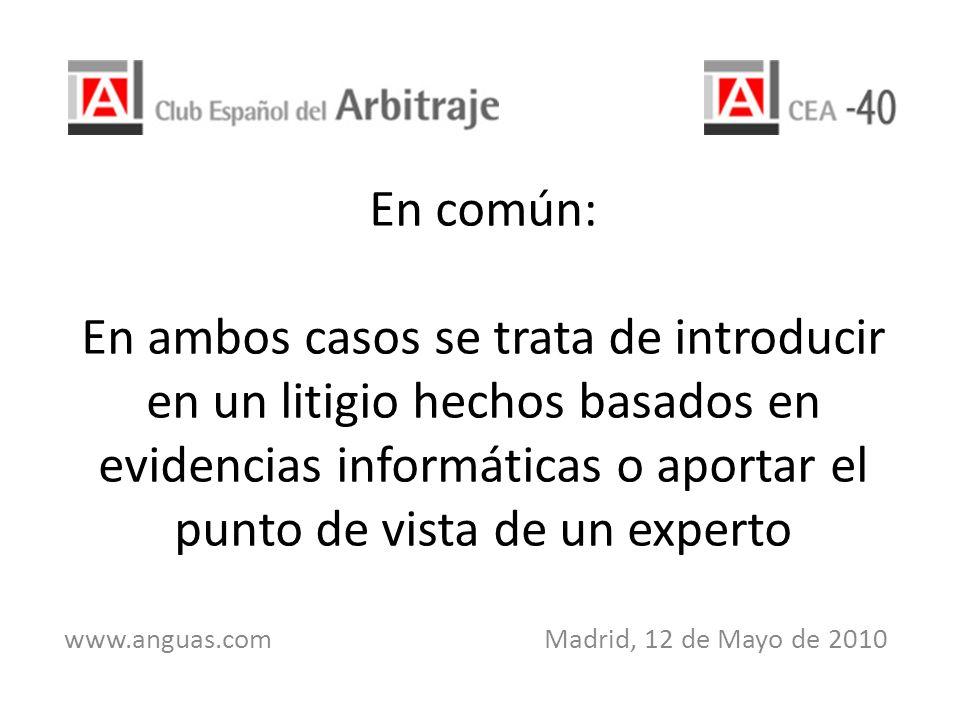 En común: En ambos casos se trata de introducir en un litigio hechos basados en evidencias informáticas o aportar el punto de vista de un experto www.