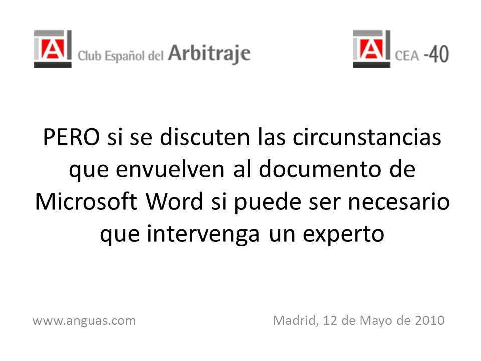 PERO si se discuten las circunstancias que envuelven al documento de Microsoft Word si puede ser necesario que intervenga un experto www.anguas.com Ma