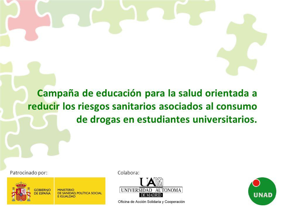 Campaña de educación para la salud orientada a reducir los riesgos sanitarios asociados al consumo de drogas en estudiantes universitarios. Patrocinad