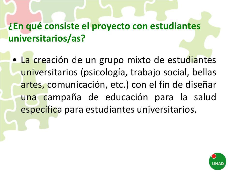 ¿En qué consiste el proyecto con estudiantes universitarios/as? La creación de un grupo mixto de estudiantes universitarios (psicología, trabajo socia