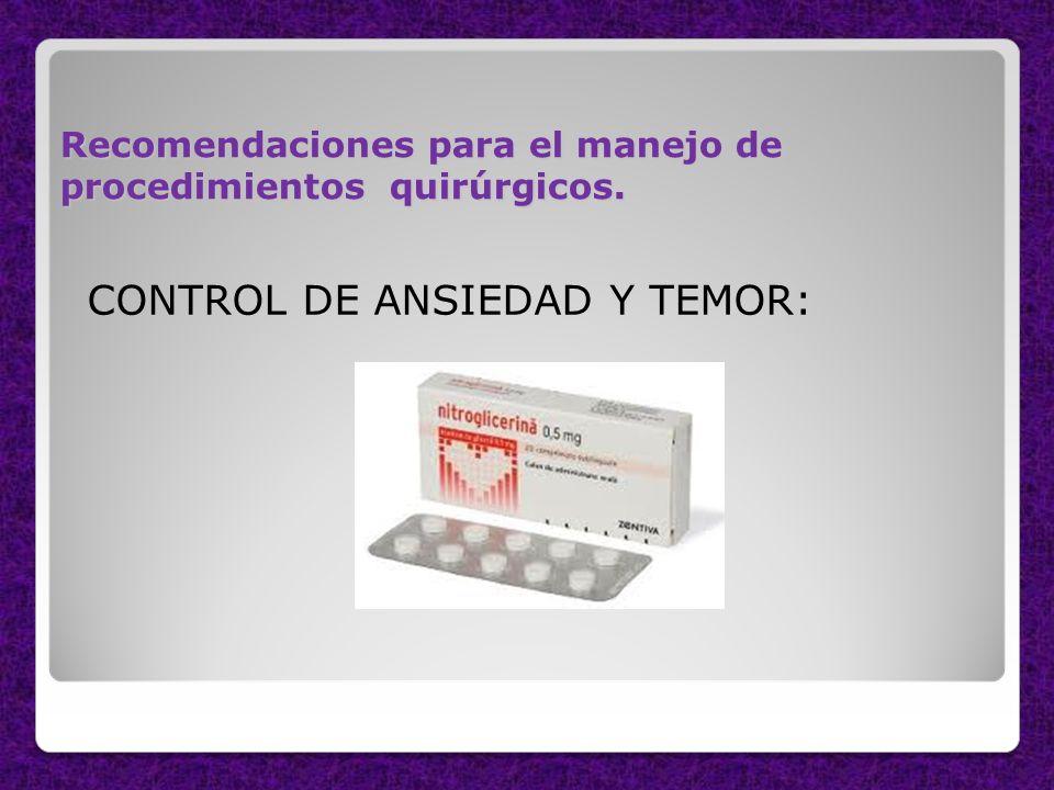 Recomendaciones para el manejo de procedimientos quirúrgicos. CONTROL DE ANSIEDAD Y TEMOR:
