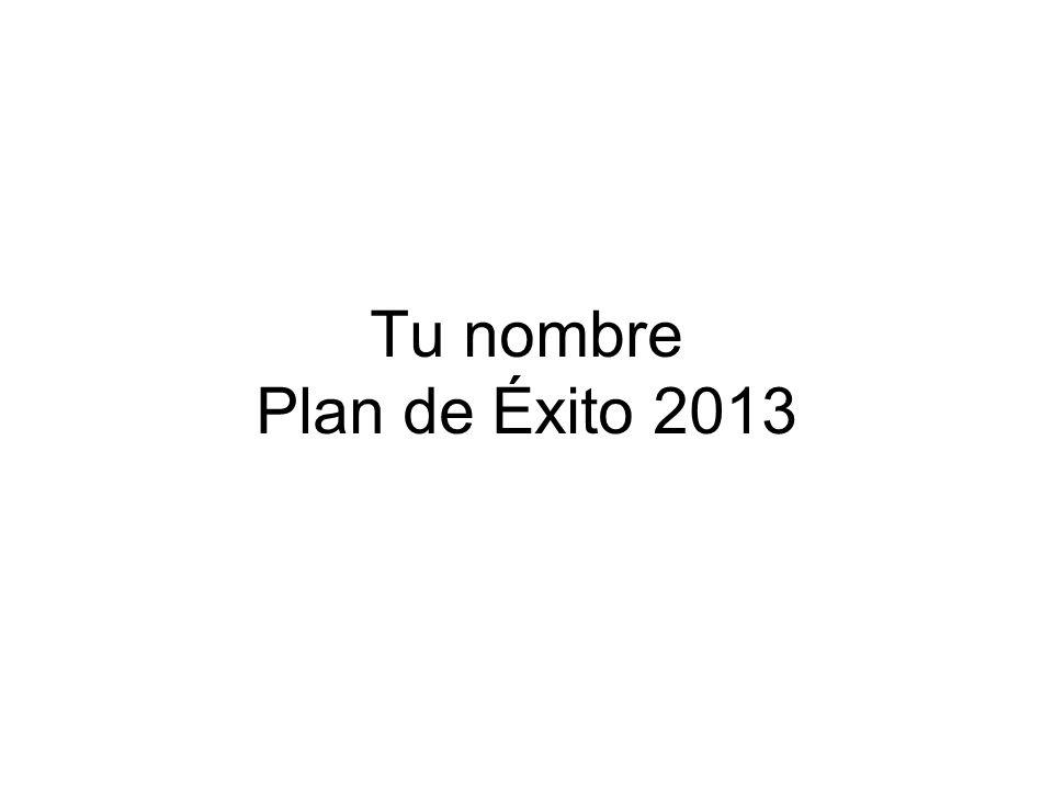Tu nombre Plan de Éxito 2013