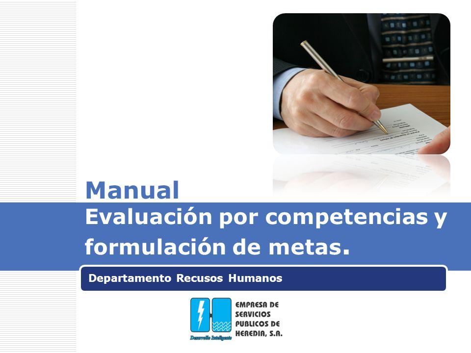 Manual Evaluación por competencias y formulación de metas. Departamento Recusos Humanos