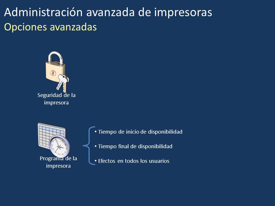 Seguridad de la impresora Programa de la impresora Tiempo de inicio de disponibilidad Tiempo final de disponibilidad Efectos en todos los usuarios Adm