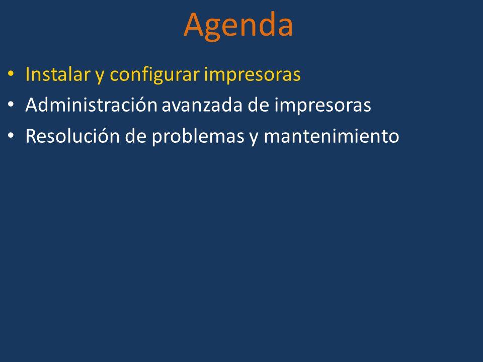 Agenda Instalar y configurar impresoras Administración avanzada de impresoras Resolución de problemas y mantenimiento