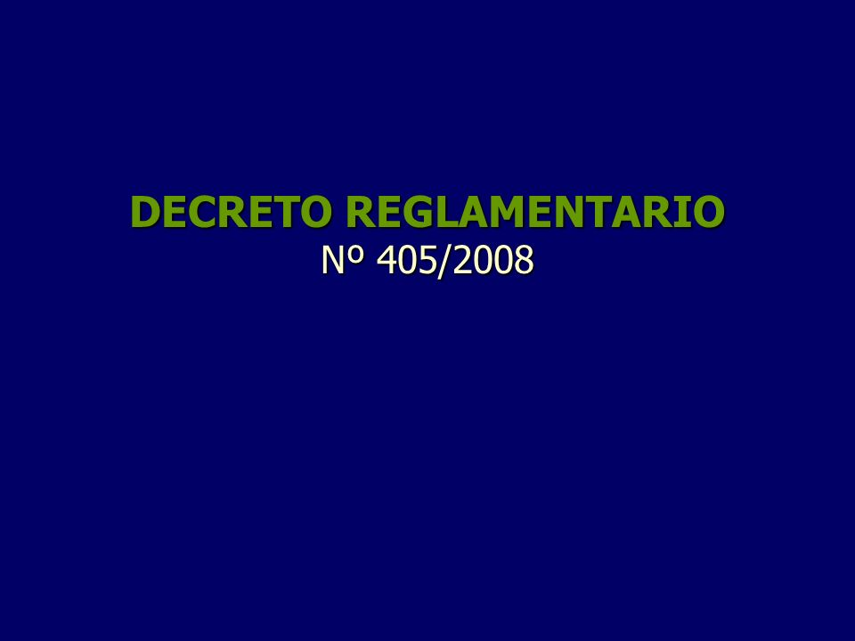 DECRETO REGLAMENTARIO Nº 405/2008