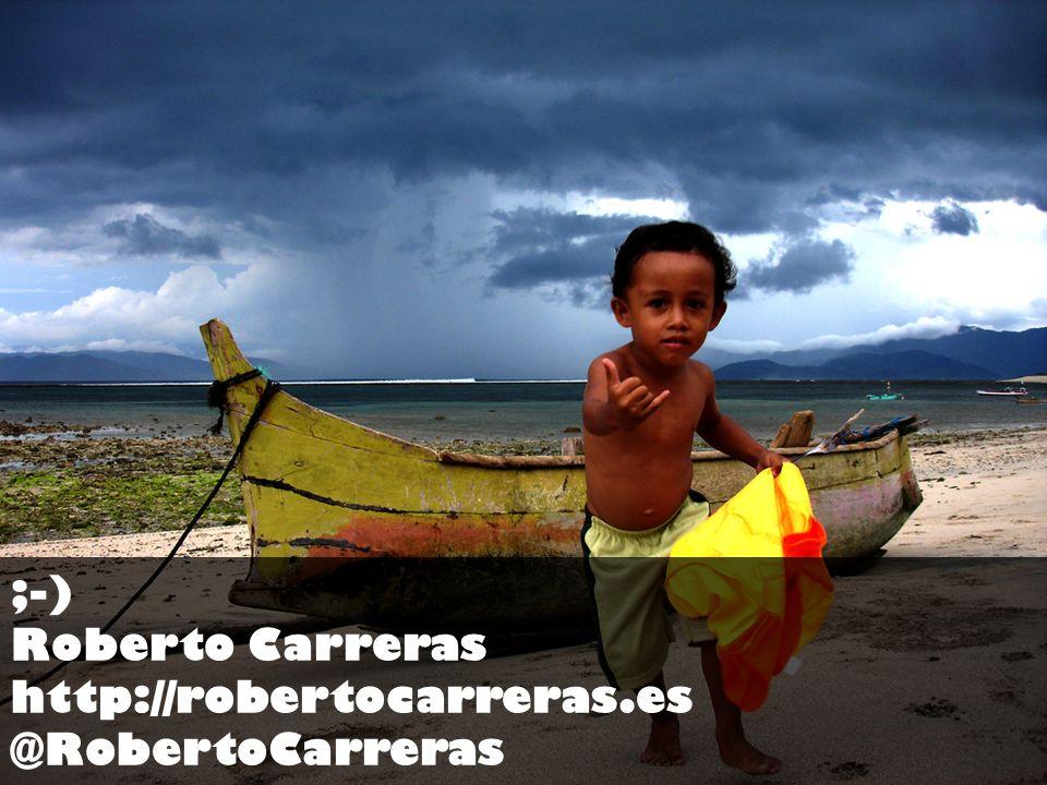 ;-) Roberto Carreras http://robertocarreras.es @RobertoCarreras
