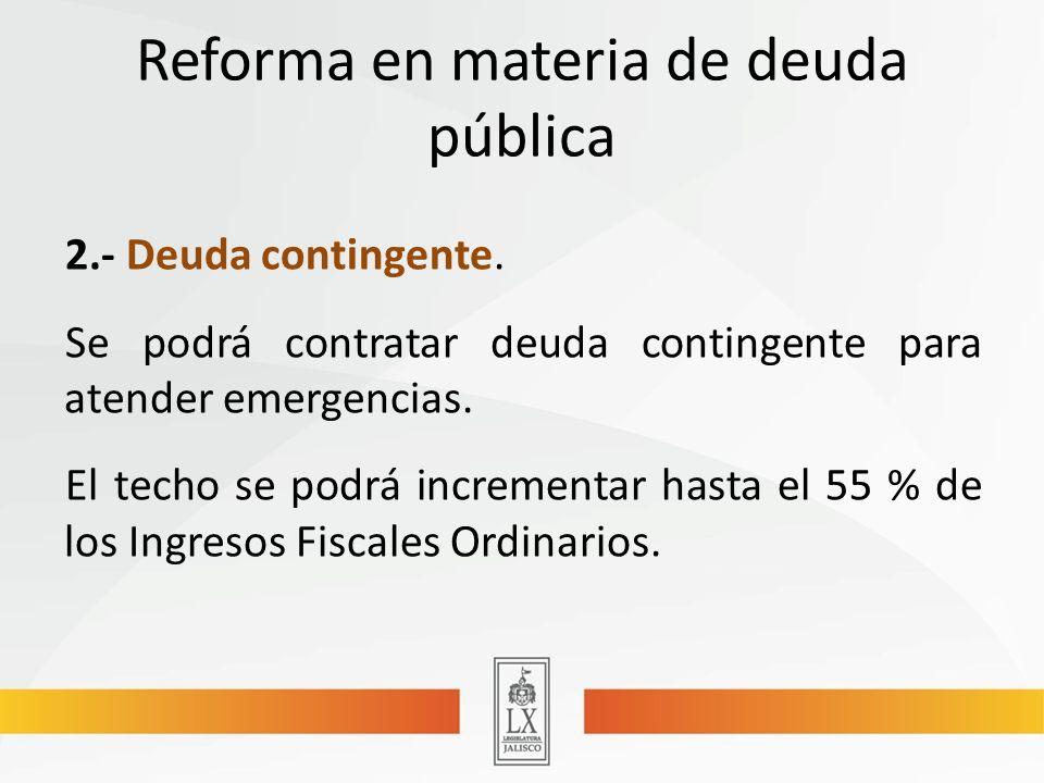 Reforma en materia de deuda pública 2.- Deuda contingente.