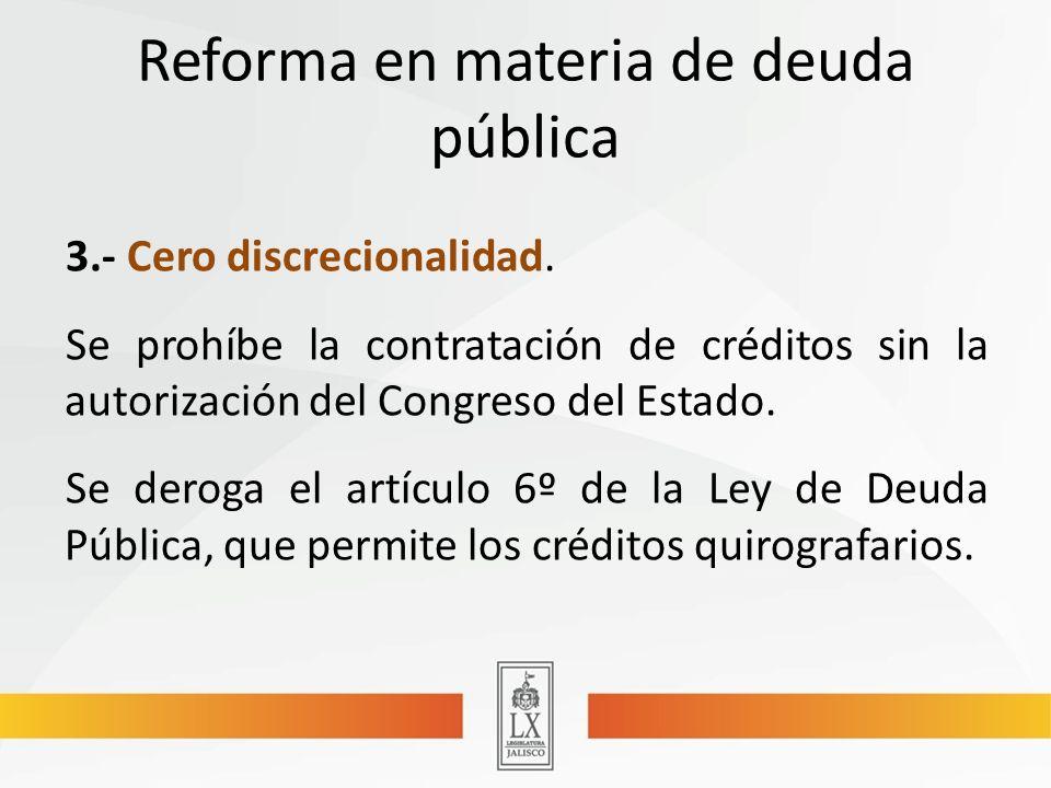 Reforma en materia de deuda pública 3.- Cero discrecionalidad.