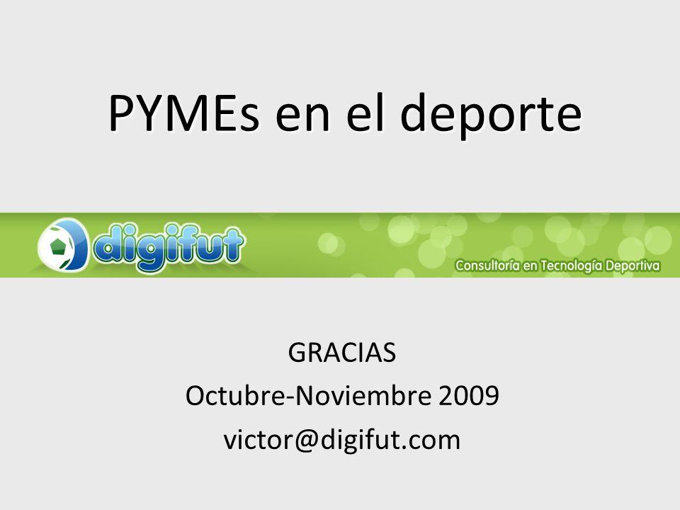 PYMEs en el deporte GRACIAS Octubre-Noviembre 2009 victor@digifut.com