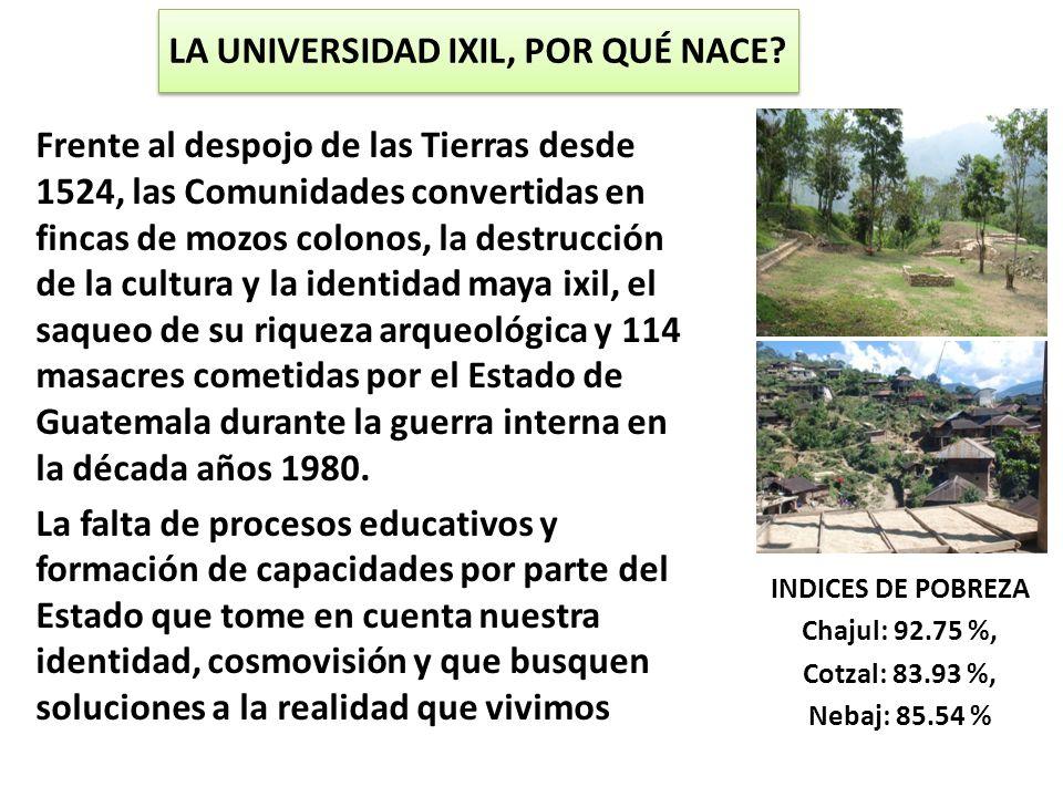 Frente al despojo de las Tierras desde 1524, las Comunidades convertidas en fincas de mozos colonos, la destrucción de la cultura y la identidad maya