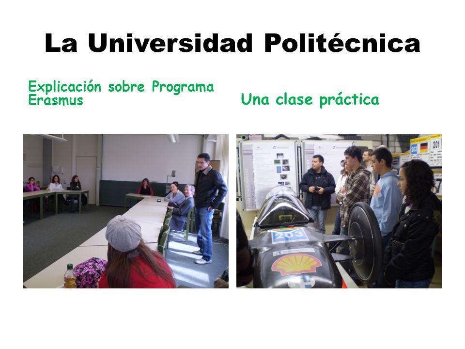La Universidad Politécnica Explicación sobre Programa Erasmus Una clase práctica