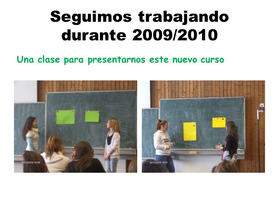 Seguimos trabajando durante 2009/2010 Una clase para presentarnos este nuevo curso