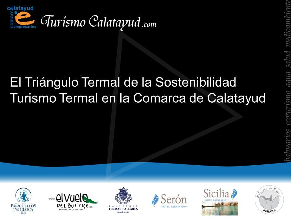 El Triángulo Termal de la Sostenibilidad Turismo Termal en la Comarca de Calatayud