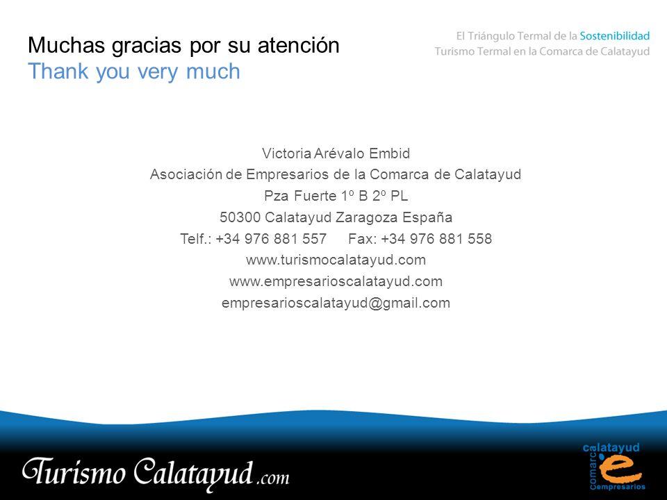 Muchas gracias por su atención Victoria Arévalo Embid Asociación de Empresarios de la Comarca de Calatayud Pza Fuerte 1º B 2º PL 50300 Calatayud Zarag