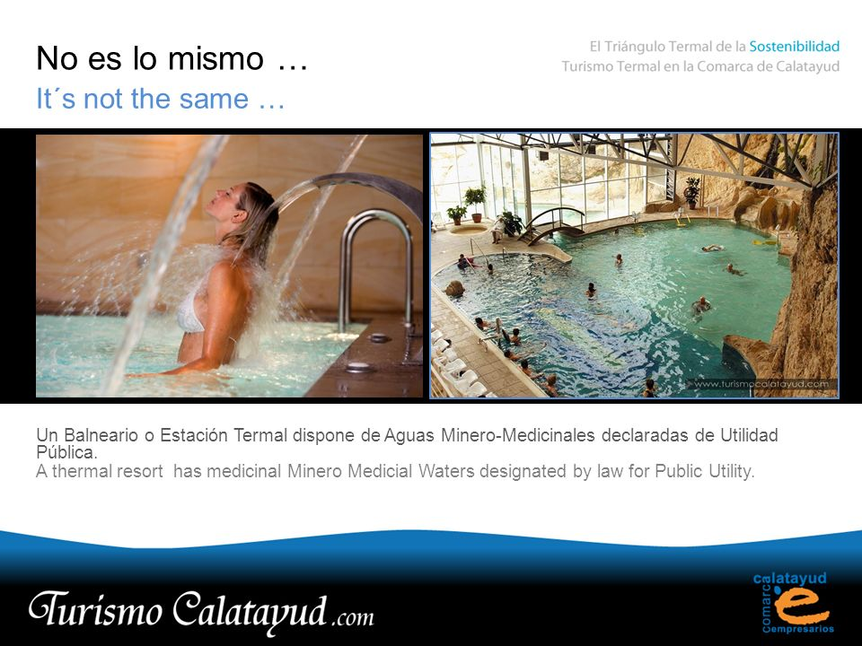 Conclusión The thermal resorts in Calatayud Area have played an important role in the development of the entire region.