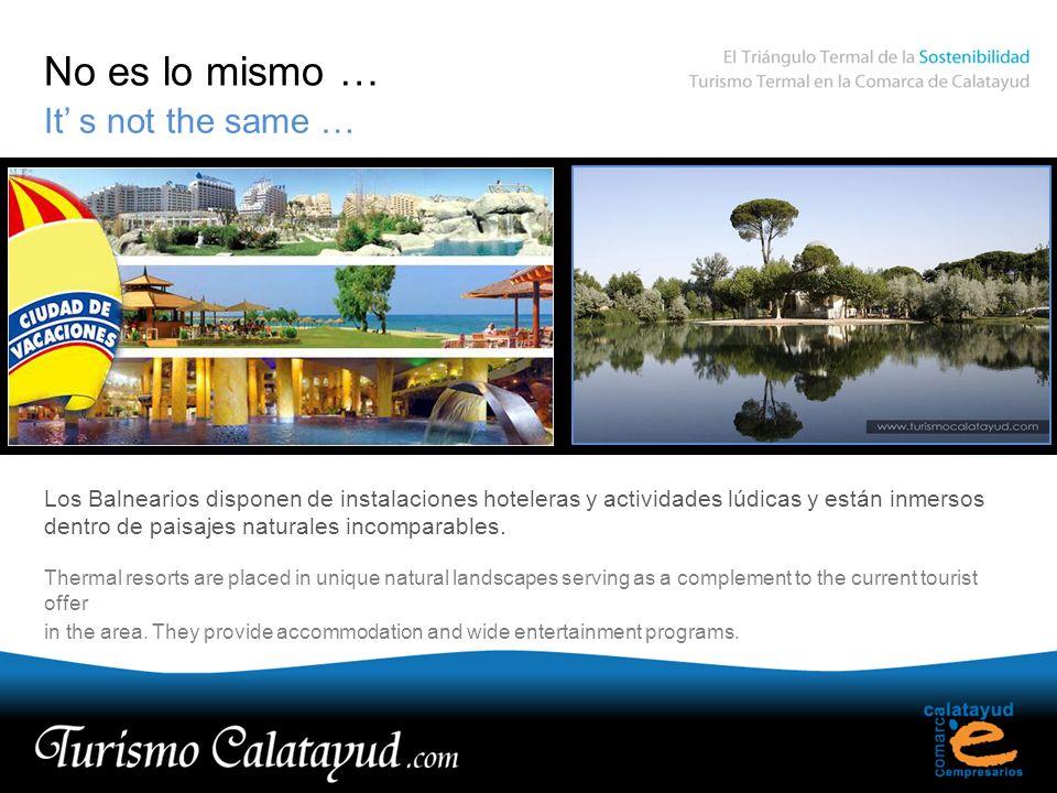 No es lo mismo … It s not the same … Los Balnearios disponen de instalaciones hoteleras y actividades lúdicas y están inmersos dentro de paisajes natu