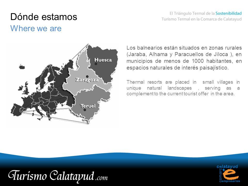 Dónde estamos Where we are Los balnearios están situados en zonas rurales (Jaraba, Alhama y Paracuellos de Jiloca ), en municipios de menos de 1000 habitantes, en espacios naturales de interés paisajístico.