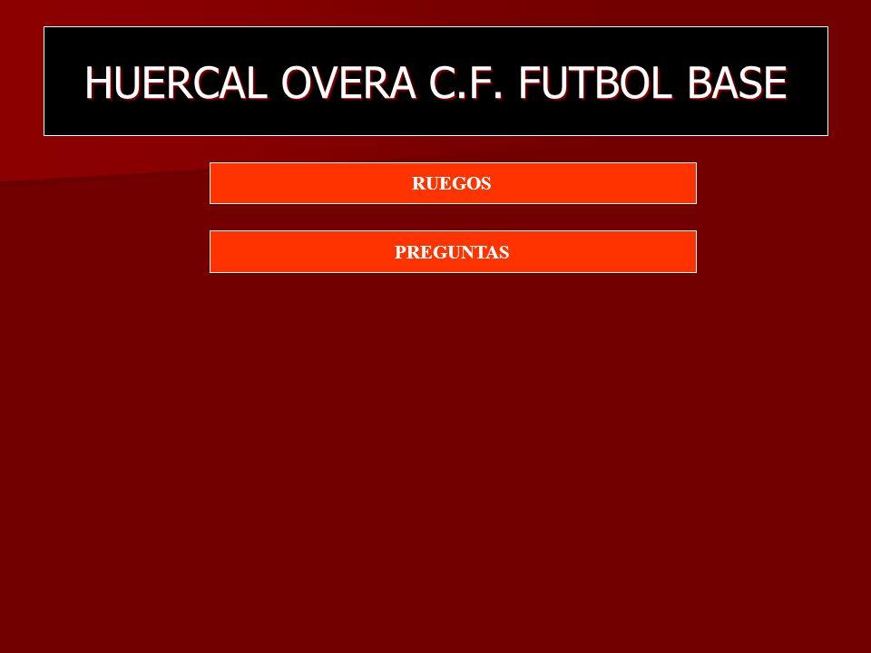 HUERCAL OVERA C.F. FUTBOL BASE RUEGOS PREGUNTAS
