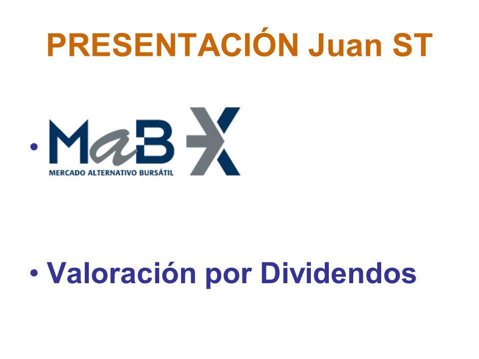 PRESENTACIÓN Juan ST Valoración por Dividendos