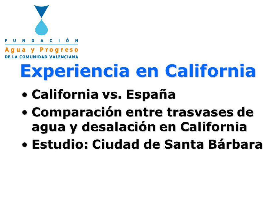 Experiencia en California California vs. EspañaCalifornia vs. España Comparación entre trasvases de agua y desalación en CaliforniaComparación entre t