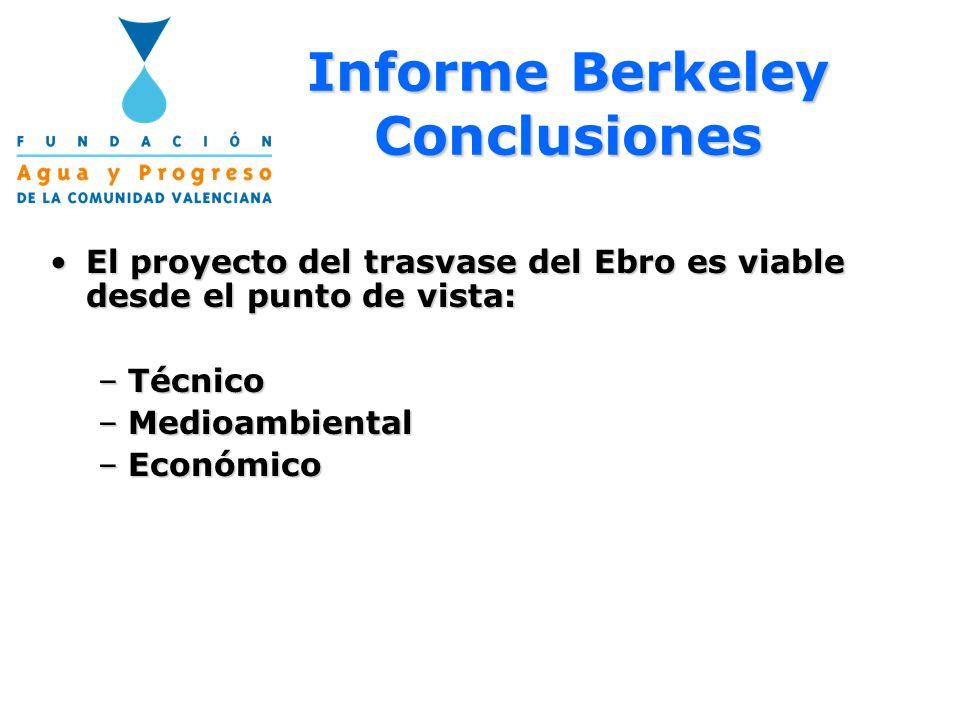 Informe Berkeley Conclusiones El proyecto del trasvase del Ebro es viable desde el punto de vista:El proyecto del trasvase del Ebro es viable desde el