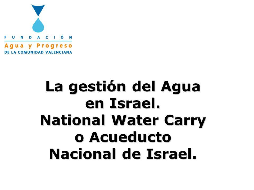 La gestión del Agua en Israel. National Water Carry o Acueducto Nacional de Israel.