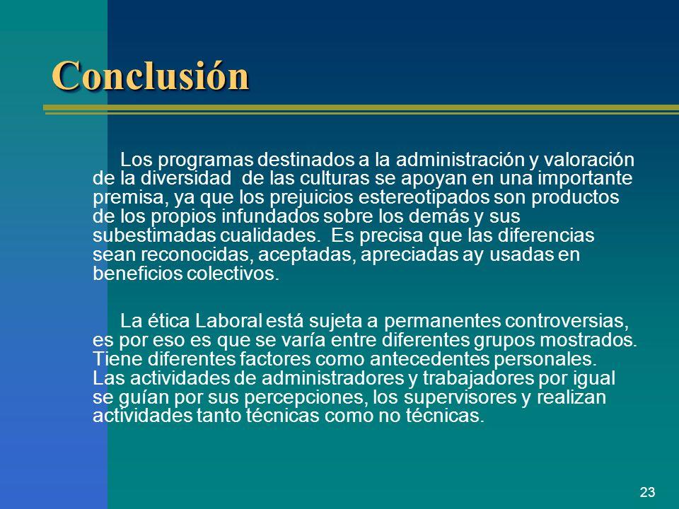 23 ConclusiónConclusión Los programas destinados a la administración y valoración de la diversidad de las culturas se apoyan en una importante premisa