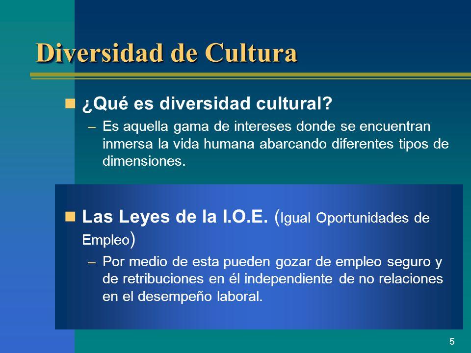 5 Diversidad de Cultura ¿Qué es diversidad cultural? –Es aquella gama de intereses donde se encuentran inmersa la vida humana abarcando diferentes tip