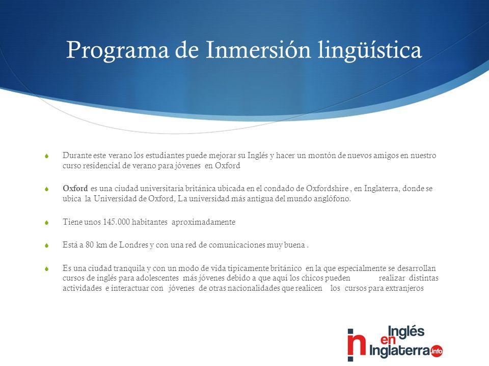 Programa de Inmersión lingüística Durante este verano los estudiantes puede mejorar su Inglés y hacer un montón de nuevos amigos en nuestro curso resi