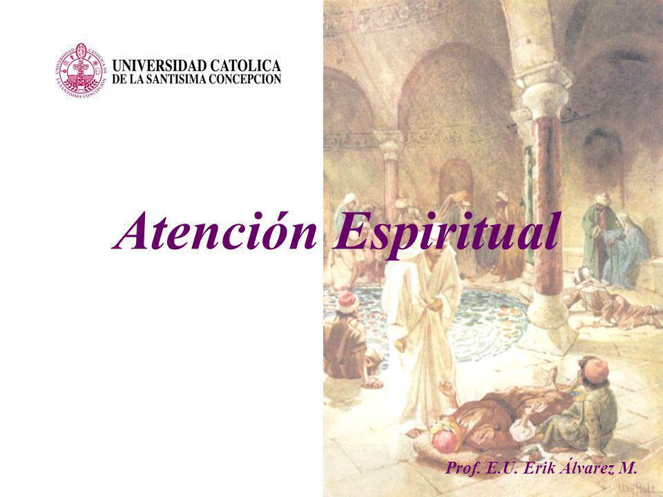 Atención Espiritual Prof. E.U. Erik Álvarez M.