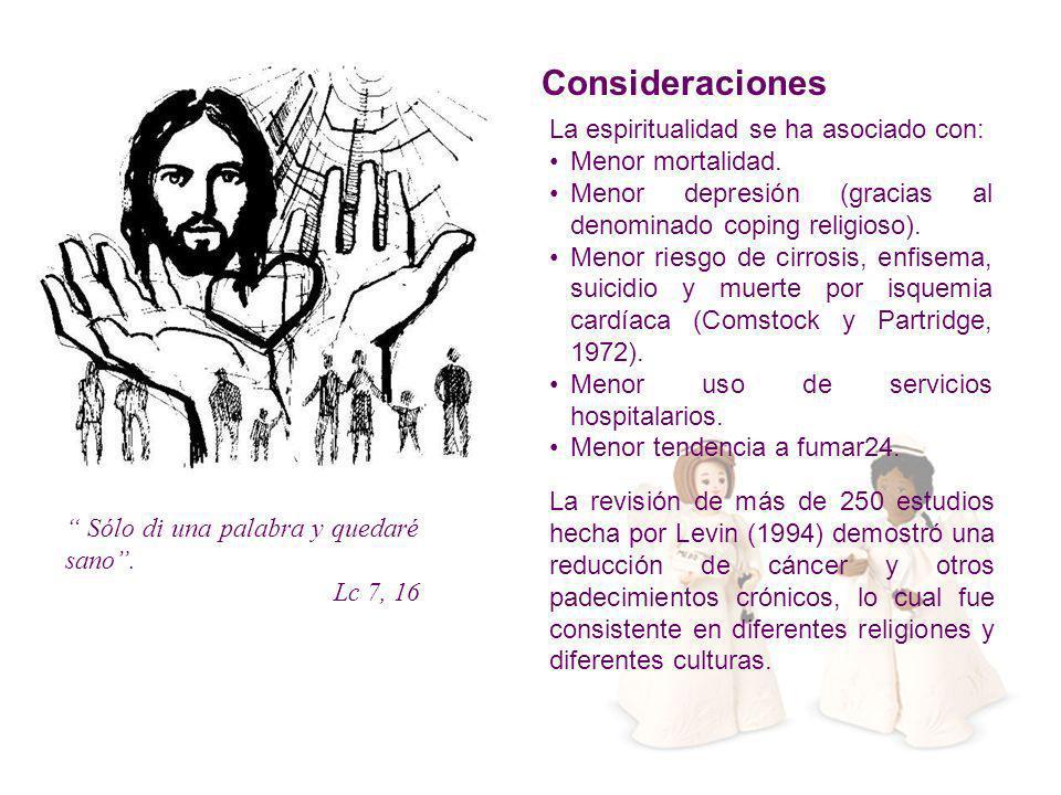La espiritualidad se ha asociado con: Menor mortalidad. Menor depresión (gracias al denominado coping religioso). Menor riesgo de cirrosis, enfisema,