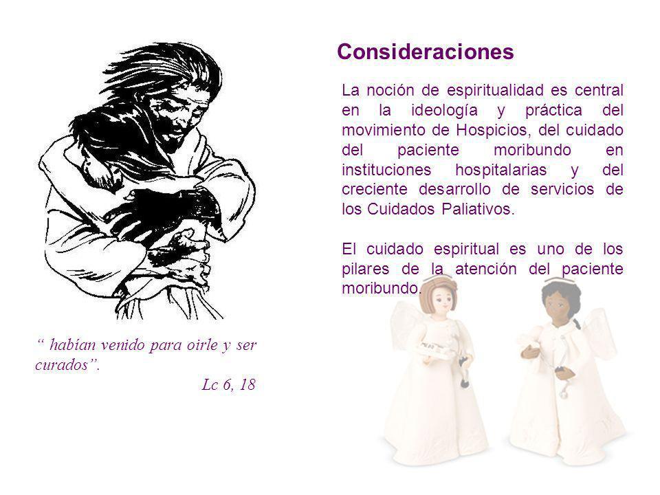 La noción de espiritualidad es central en la ideología y práctica del movimiento de Hospicios, del cuidado del paciente moribundo en instituciones hos