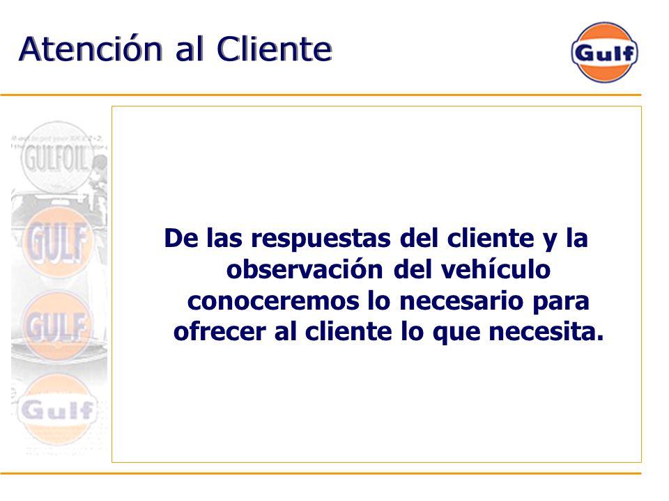 Atención al Cliente De las respuestas del cliente y la observaci ó n del veh í culo conoceremos lo necesario para ofrecer al cliente lo que necesita.