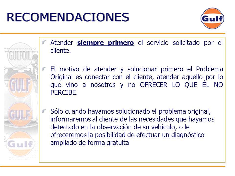 RECOMENDACIONES Atender siempre primero el servicio solicitado por el cliente. El motivo de atender y solucionar primero el Problema Original es conec