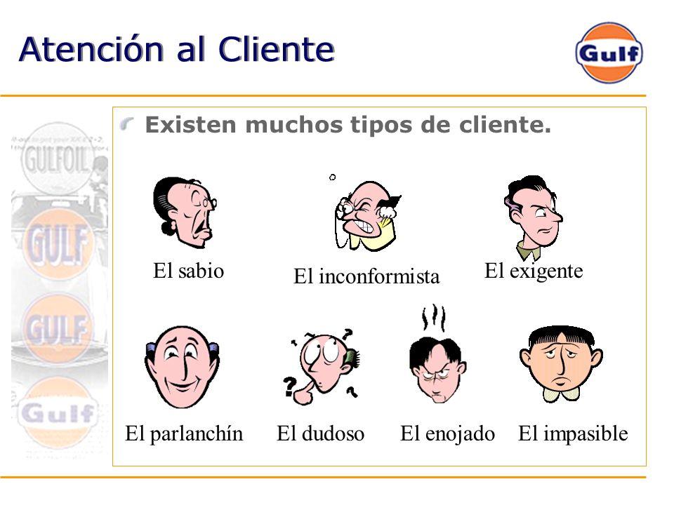 Atención al Cliente Existen muchos tipos de cliente. El sabio El inconformistaEl dudoso El exigente El parlanchín El enojado El impasible