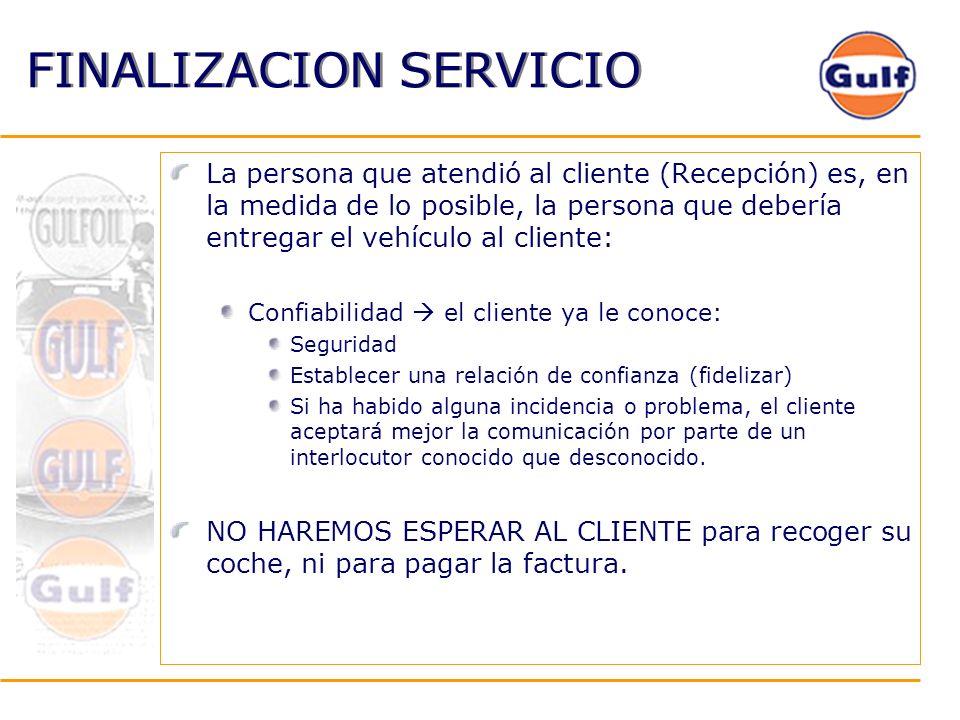 FINALIZACION SERVICIO La persona que atendió al cliente (Recepción) es, en la medida de lo posible, la persona que debería entregar el vehículo al cli