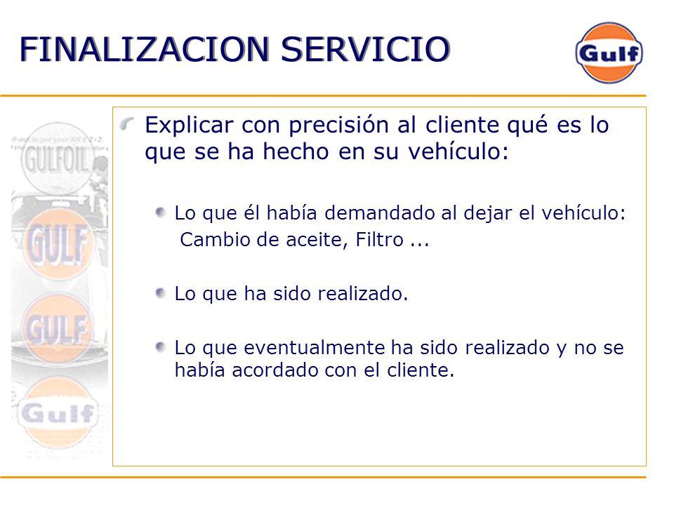 FINALIZACION SERVICIO Explicar con precisión al cliente qué es lo que se ha hecho en su vehículo: Lo que él había demandado al dejar el vehículo: Camb