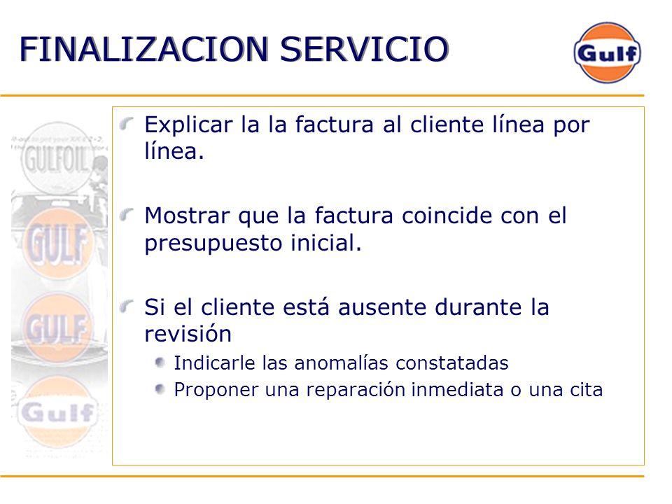 FINALIZACION SERVICIO Explicar la la factura al cliente línea por línea. Mostrar que la factura coincide con el presupuesto inicial. Si el cliente est