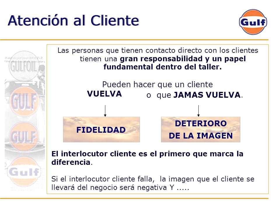 Atención al Cliente Las personas que tienen contacto directo con los clientes tienen una gran responsabilidad y un papel fundamental dentro del taller