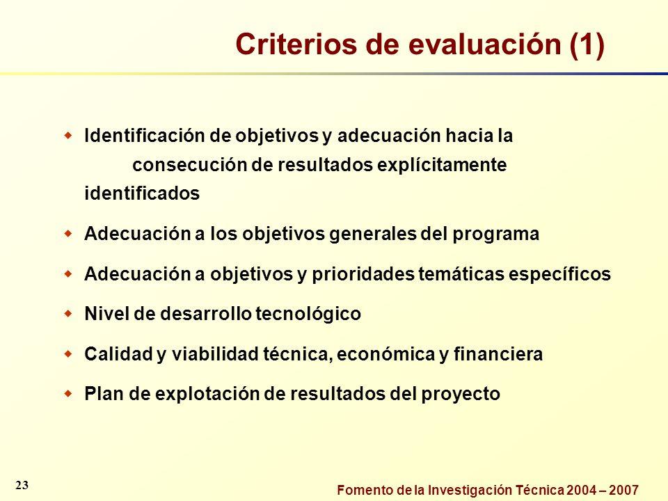 Fomento de la Investigación Técnica 2004 – 2007 Identificación de objetivos y adecuación hacia la consecución de resultados explícitamente identificad