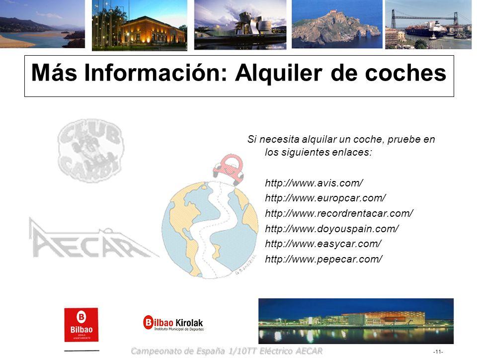 -11- Campeonato de España 1/10TT Eléctrico AECAR Más Información: Alquiler de coches Si necesita alquilar un coche, pruebe en los siguientes enlaces: