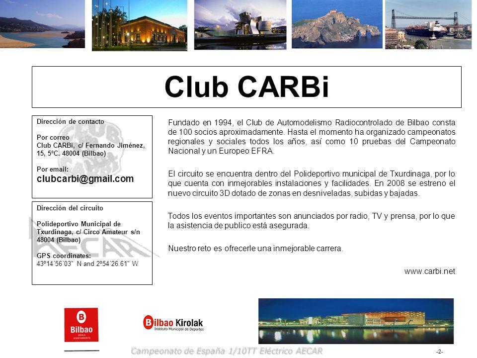 -2--2- Campeonato de España 1/10TT Eléctrico AECAR Club CARBi Dirección de contacto Por correo Club CARBi, c/ Fernando Jiménez, 15, 5ºC. 48004 (Bilbao