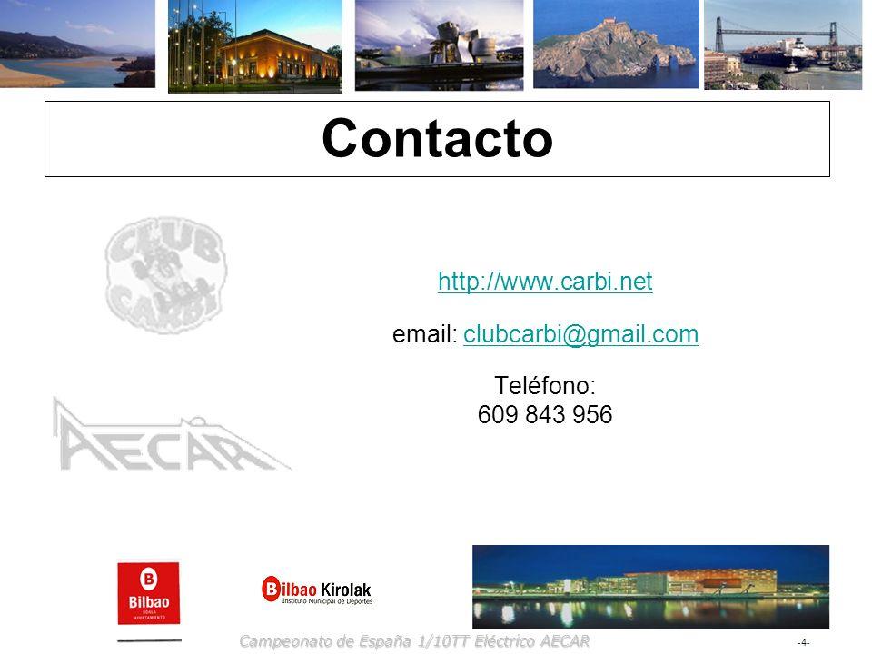 -4--4- Campeonato de España 1/10TT Eléctrico AECAR Contacto http://www.carbi.net email: clubcarbi@gmail.comclubcarbi@gmail.com Teléfono: 609 843 956