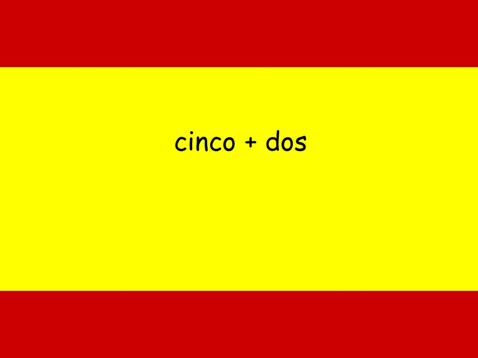 cinco + dos