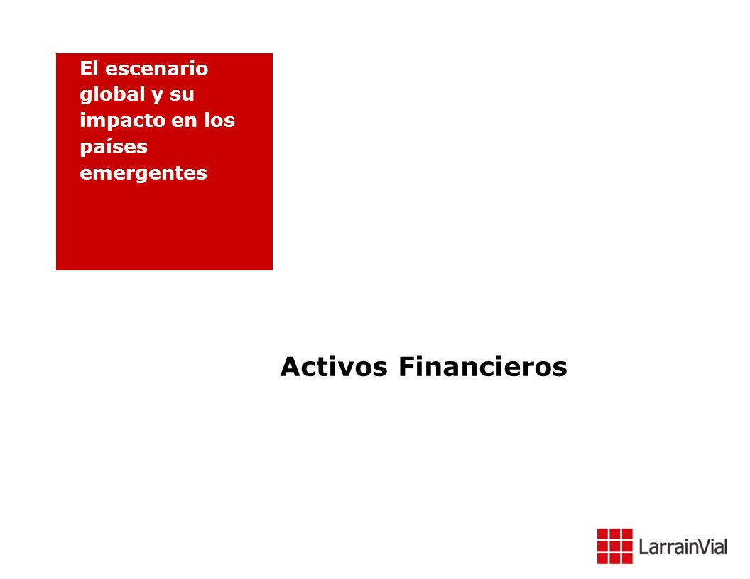 Activos Financieros El escenario global y su impacto en los países emergentes